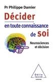 Philippe Damier - Décider en toute connaissance de soi - Neurosciences et décision.