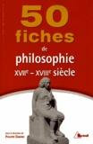 Philippe Danino - 50 fiches pour comprendre la philosophie du XVIIe et XVIIIe siècles.