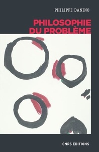 Philippe Danino - Philosophie du problème.