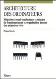 Philippe Darche - Architecture des ordinateurs - Mémoires à semi-conducteurs : principe de fonctionnement et organisation interne des mémoires vives.