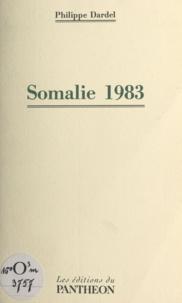 Philippe Dardel - Somalie 1983.