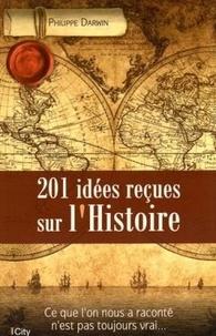 Philippe Darwin - 201 idées reçues sur l'Histoire.