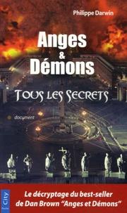 Philippe Darwin - Anges et Démons - Tous les secrets.