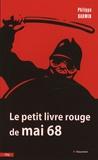 Philippe Darwin - Le petit livre rouge de Mai 68.