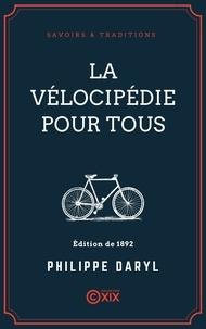 Philippe Daryl - La Vélocipédie pour tous.