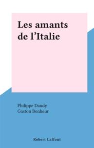 Philippe Daudy et Gaston Bonheur - Les amants de l'Italie.