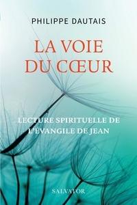 Philippe Dautais - La voie du coeur.