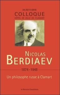Philippe Dautais et Michel Fromaget - Nicolas Berdiaev (1874-1948) - Un philosophe russe à Clamart.