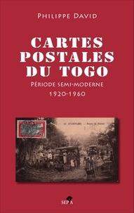 Philippe David - Cartes postales du Togo (inventaire illustré) - II, Période semi-moderne 1920-1960.