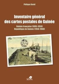 Philippe David - Inventaire général des cartes postales de Guinée - Guinée française (1895-1958) - République de Guinée (1958-1960).
