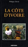 Philippe David - La Côte d'Ivoire.
