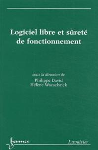 Philippe David et Hélène Waeselynck - Logiciel libre et sûreté de fonctionnement - Cas de systèmes critiques.