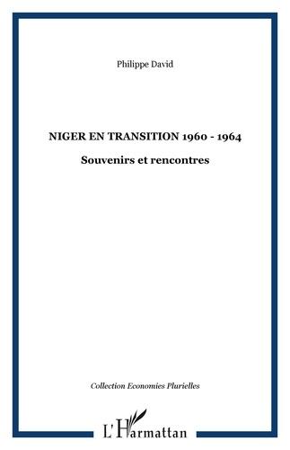 Philippe David - Niger en transition 1960-1964 - Souvenirs et rencontres.