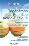 Philippe David - Régénérons notre Equilibre Acido-Basique - Re-construisons notre potentiel énergie.