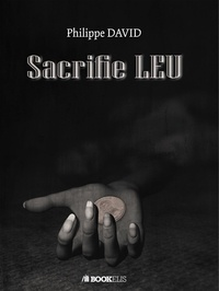 Philippe David - Sacrifie LEU.