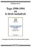 Philippe David - Togo 1990-1994 ou le droit maladroit - Chronique d'un effort de transition démocratique.