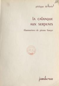 Philippe de Baër et Pierre Forget - La calanque aux serpents.