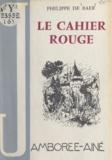 Philippe de Baër et Michel Gourlier - Le cahier rouge.