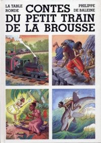 Philippe de Baleine - Contes du petit train de la brousse.