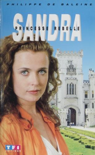 Sandra, princesse rebelle