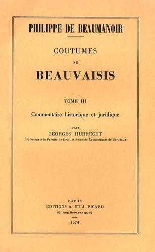Philippe de Beaumanoir - Coutumes de Beauvaisis - Tome 3, Commentaire historique et juridique.