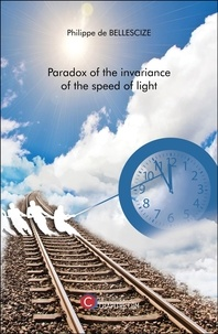 Philippe de Bellescize - Paradox of the invariance of the speed of light.