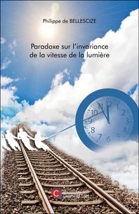 Philippe de Bellescize - Paradoxe sur l'invariance de la vitesse de la lumière.