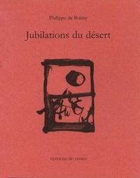 Philippe de Boissy - Jubilations du désert.