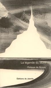 Philippe de Boissy - LA LEGENDE DU MONT.