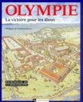 Philippe de Carbonnières - Olympie. - La victoire pour les dieux.