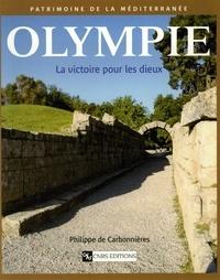 Philippe de Carbonnières - Olympie - La victoire pour les dieux.