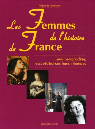 Philippe de Chantassier - Les Femmes de l'Histoire de France.