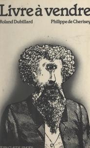 Philippe de Cherisey et Roland Dubillard - Livre à vendre.