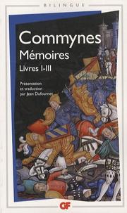 Philippe de Commynes - Mémoires - Livres I-III, édition bilingue français-ancien français.