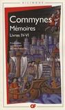 Philippe de Commynes et Jean Dufournet - Mémoires - Livres IV-VI, édition bilingue français-ancien français.