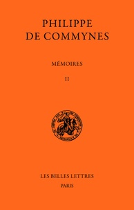 Philippe de Commynes - Mémoires - Tome II, 1474-1483.