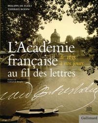 Philippe de Flers et Thierry Bodin - L'Académie française au fil des lettres - De 1635 à nos jours.