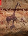 Philippe de Flers et Pauline de Flers - Peintures et gravures d'avant les pharaons du Sahara au Nil.