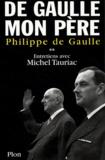 Philippe De Gaulle - De Gaulle mon père - Tome 2, Entretiens avec Michel Tauriac.