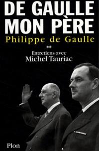 De Gaulle mon père - Tome 2, Entretiens avec Michel Tauriac.pdf