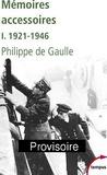 Philippe De Gaulle - Mémoires accessoires - Tome 1, 1921-1946.