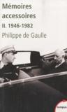 Philippe De Gaulle - Mémoires accessoires - Tome 2 : 1946-1982.