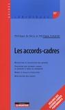 Philippe de Géry et Philippe Schmidt - Les accords-cadres.
