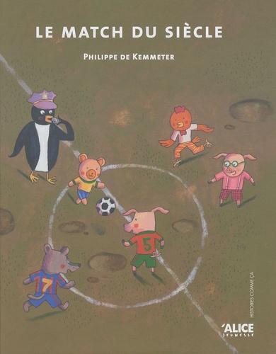 Philippe de Kemmeter - Le match du siècle.