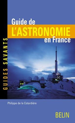 Philippe de La Cotardière - Guide de l'astronomie en France.