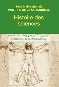 Philippe de La Cotardière - Histoire des sciences - De l'Antiquité à nos jours.