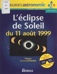 Philippe de La Cotardière et Laurent Blondel - L'éclipse de soleil du 11 août 1999.