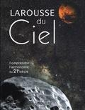 Philippe de La Cotardière et Roger Ferlet - Larousse du Ciel - Comprendre l'astronomie du 21e siècle.