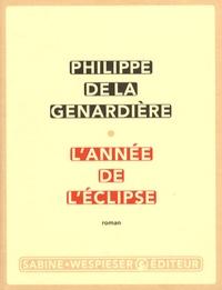Philippe de La Genardière - L'année de l'éclipse.