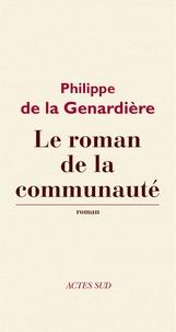 Philippe de La Genardière - Le roman de la communauté.